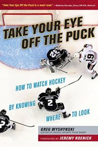 Baixar Take Your Eye Off the Puck: How to Watch Hockey By Knowing Where to Look pdf, epub, eBook