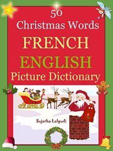 Baixar Bilingual French: 50 Christmas Words (French picture word book): French English Picture Dictionary, French children's books,Bilingual French children's … English Dictionary t. 25) (French Edition) pdf, epub, eBook