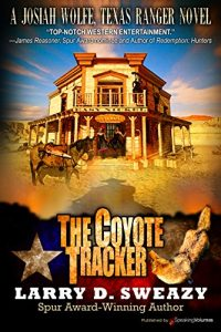 Baixar The Coyote Tracker (A Josiah Wolfe, Texas Ranger Novel Book 5) (English Edition) pdf, epub, eBook