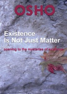Baixar Existence Is Not Just Matter: opening to the mysteries of existence (OSHO Singles) pdf, epub, eBook