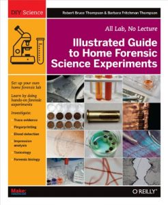 Baixar Illustrated Guide to Home Forensic Science Experiments: All Lab, No Lecture (Diy Science) pdf, epub, eBook