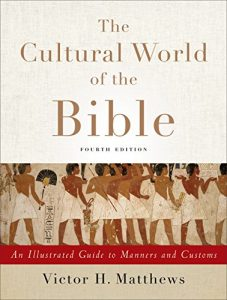 Baixar The Cultural World of the Bible: An Illustrated Guide to Manners and Customs pdf, epub, eBook