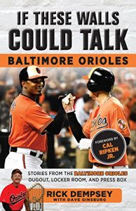 Baixar If These Walls Could Talk: Baltimore Orioles: Stories from the Baltimore Orioles Sideline, Locker Room, and Press Box pdf, epub, eBook