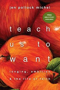 Baixar Teach Us to Want: Longing, Ambition and the Life of Faith pdf, epub, eBook