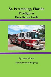 Baixar St. Petersburg, Florida Firefighter Exam Review Guide (English Edition) pdf, epub, eBook