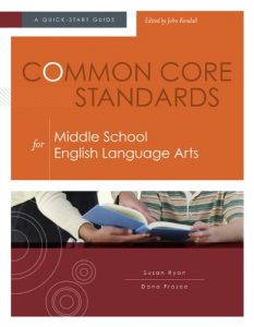 Baixar Common Core Standards for Middle School English Language Arts: A Quick-Start Guide pdf, epub, eBook