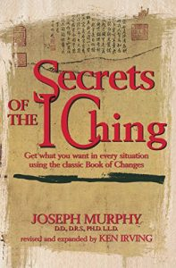 Baixar Secrets of the I Ching: Get What You Want in Every Situation Using the Classic Book of Changes pdf, epub, eBook