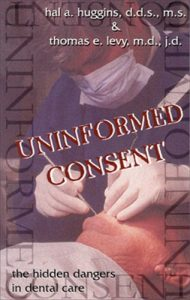 Baixar Uninformed Consent: The Hidden Dangers in Dental Care pdf, epub, eBook