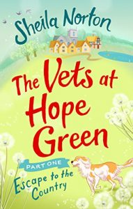 Baixar The Vets at Hope Green: Part One: Escape to the Country pdf, epub, eBook