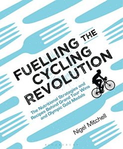 Baixar Fuelling the Cycling Revolution: The Nutritional Strategies and Recipes Behind Grand Tour Wins and Olympic Gold Medals pdf, epub, eBook