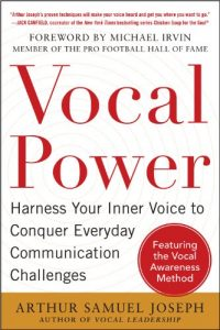 Baixar Vocal Power: Harness Your Inner Voice to Conquer Everyday Communication Challenges, with a foreword by Michael Irvin pdf, epub, eBook
