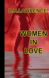 Baixar WOMEN IN LOVE – D.H.LAWRENCE (WITH NOTES)(BIOGRAPHY)(ILLUSTRATED) (English Edition) pdf, epub, eBook
