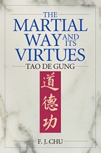 Baixar The Martial Way and its Virtues: Tao De Gung (English Edition) pdf, epub, eBook