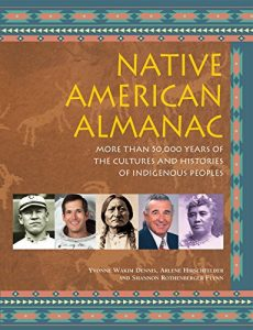 Baixar Native American Almanac: More Than 50,000 Years of the Cultures and Histories of Indigenous Peoples pdf, epub, eBook