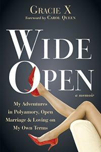Baixar Wide Open: My Adventures in Polyamory, Open Marriage, and Loving on My Own Terms pdf, epub, eBook
