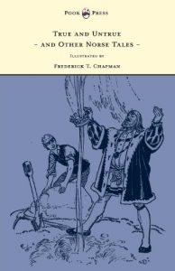 Baixar True and Untrue and Other Norse Tales – Illustrated by Frederick T. Chapman pdf, epub, eBook