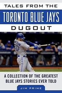 Baixar Tales from the Toronto Blue Jays Dugout: A Collection of the Greatest Blue Jays Stories Ever Told (Tales from the Team) pdf, epub, eBook