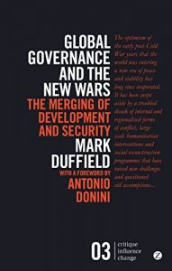 Baixar Global Governance and the New Wars: The Merging of Development and Security (Critique Influence Change) pdf, epub, eBook
