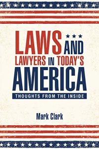 Baixar Laws and Lawyers in Todays America: Thoughts from the Inside (English Edition) pdf, epub, eBook