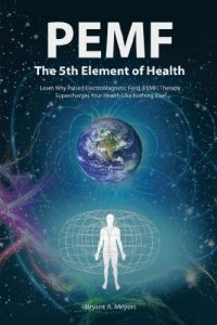 Baixar PEMF – The Fifth Element of Health: Learn Why Pulsed Electromagnetic Field (PEMF) Therapy Supercharges Your Health Like Nothing Else! (English Edition) pdf, epub, eBook