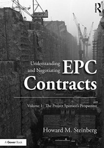 Baixar Understanding and Negotiating EPC Contracts, Volume 1: The Project Sponsor's Perspective pdf, epub, eBook