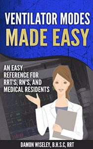 Baixar Ventilator Modes Made Easy: An Easy Reference for RRT's, RN's, and Medical Residents (English Edition) pdf, epub, eBook