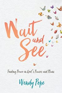 Baixar Wait and See:: Finding Peace in God's Pauses and Plans (English Edition) pdf, epub, eBook