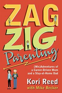 Baixar ZagZig Parenting: (Mis)Adventures of a Career-Driven Mom and a Stay-at-Home Dad (English Edition) pdf, epub, eBook