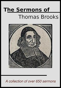 Baixar The Sermons of Thomas Brooks: A Collection of Over 650 of his Sermons (English Edition) pdf, epub, eBook
