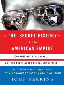 Baixar The Secret History of the American Empire: The Truth About Economic Hit Men, Jackals, and How to Change the World pdf, epub, eBook