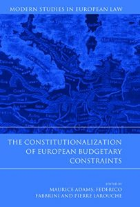 Baixar The Constitutionalization of European Budgetary Constraints (Modern Studies in European Law) pdf, epub, eBook