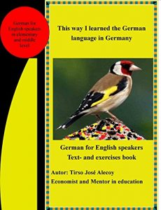 Baixar This way I learned the German  language in Germany: German for English speakers  Text- and exercises book (German Edition) pdf, epub, eBook