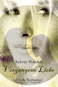 Baixar Vergangene Liebe (German Edition) pdf, epub, eBook