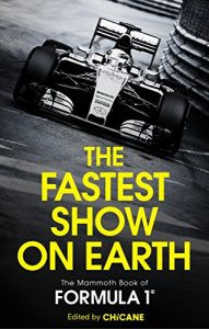 Baixar The Fastest Show on Earth: The Mammoth Book of Formula 1 (English Edition) pdf, epub, eBook