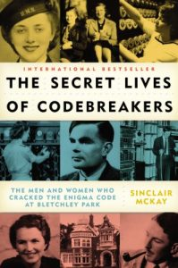 Baixar The Secret Lives of Codebreakers: The Men and Women Who Cracked the Enigma Code at Bletchley Park pdf, epub, eBook