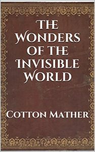 Baixar The Wonders of the Invisible World (Annotated) (English Edition) pdf, epub, eBook