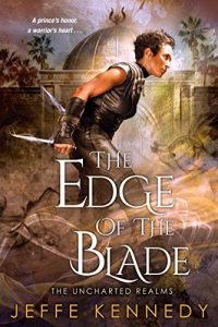 Baixar The Edge of the Blade (The Uncharted Realms) pdf, epub, eBook
