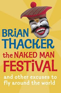 Baixar The Naked Man Festival: (And other excuses to fly around the world) pdf, epub, eBook