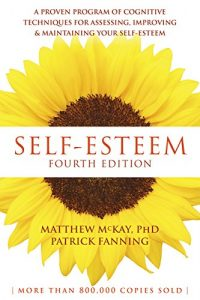Baixar Self-Esteem: A Proven Program of Cognitive Techniques for Assessing, Improving, and Maintaining Your Self-Esteem pdf, epub, eBook