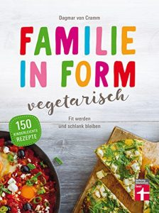 Baixar Familie in Form – vegetarisch: Fit werden und schlank bleiben (German Edition) pdf, epub, eBook