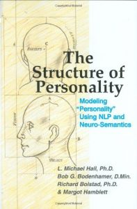 Baixar The Structure of Personality: Modelling Personality Using NLP and Neuro-Semantics (Nlp and Neuro-Semantics Approach) pdf, epub, eBook