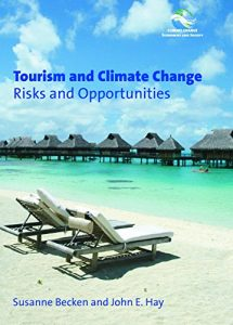 Baixar Tourism and Climate Change: Risks and Opportunities (Climate Change, Economies and Society – Leadership and Innovation) pdf, epub, eBook