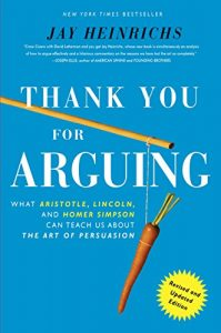 Baixar Thank You For Arguing, Revised and Updated Edition: What Aristotle, Lincoln, And Homer Simpson Can Teach Us About the Art of Persuasion pdf, epub, eBook