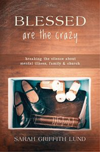 Baixar Blessed Are the Crazy: Breaking the Silence About Mental Illness, Family and Church (The Young Clergy Women Project) pdf, epub, eBook