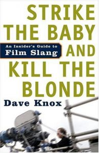 Baixar Strike the Baby and Kill the Blonde: An Insider's Guide to Film Slang pdf, epub, eBook