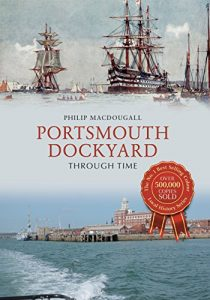 Baixar Portsmouth Dockyard Through Time (English Edition) pdf, epub, eBook