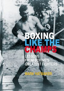 Baixar Boxing Like the Champs: Lessons from Boxing's Greatest Fighters pdf, epub, eBook