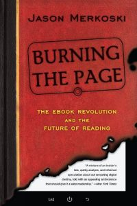 Baixar Burning the Page: The eBook Revolution and the Future of Reading pdf, epub, eBook