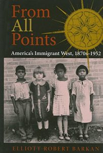 Baixar From All Points: America's Immigrant West, 1870s-1952 (American West in the Twentieth Century) pdf, epub, eBook