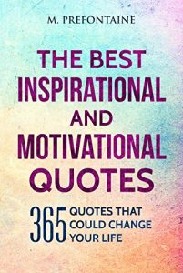 Baixar The Best Inspirational and Motivational Quotes: 365 Quotes that could Change your Life (English Edition) pdf, epub, eBook